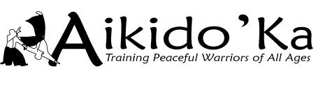 Aikido'Ka - Training Peaceful Warriors of All Ages